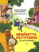 Sinikka Nopola & Tiina Nopola, Heinähattu, Vilttitossu ja Kalju-Koponen
